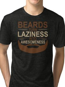 Beards Laziness Mens Womens Hoodie / T-Shirt Tri-blend T-Shirt