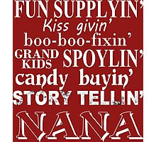Funny Supplying Kissing Giving Boo-Boo Fixing Grand Kids Spoiling Candy Buying Story Telling Nana - TShirts & Hoodies Photographic Print