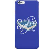 Spoilers.... iPhone Case/Skin