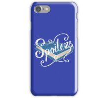 Spoilers.... iPhone Case/Skin