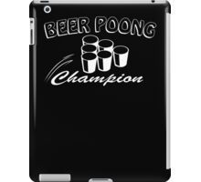 Beer Pong Champion Mens Womens Hoodie / T-Shirt iPad Case/Skin