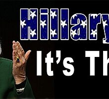 Hillary 2016: It's This Big by EyeMagined