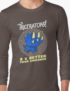 Triceratops 3 Times Better Than Unicorns Long Sleeve T-Shirt