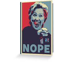 Hillary Clinton - Nope Greeting Card
