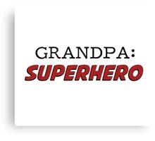Grandpa is a Superhero Grandfather Canvas Print