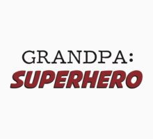 Grandpa is a Superhero Grandfather by TheShirtYurt