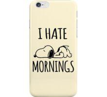 I Hate Mornings iPhone Case/Skin