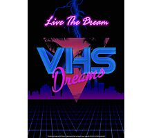VHS Dreams Live the Dream - City Version Photographic Print