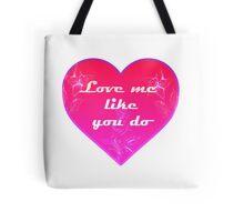 Love me like you do - Ellie Goulding Tote Bag