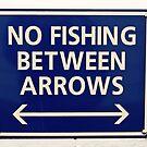 No Fishing Between the Arrows by Buckwhite