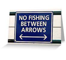 No Fishing Between the Arrows Greeting Card