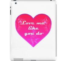 Love me like you do - Ellie Goulding iPad Case/Skin