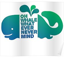 Oh Whale, Whatever, Nevermind Poster