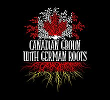 Canadian Grow With German Roots- T-shirts & Hoodies by justarts