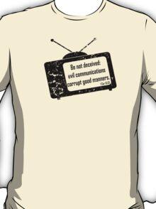 1CORINTHIANS 15:33  Bad Company  T-Shirt