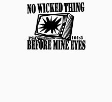 PSALMS 101:3  DONT BE A SQUARE EYES Unisex T-Shirt