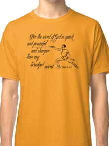 HEBREWS 4:12 the Sword of the Lord Classic T-Shirt
