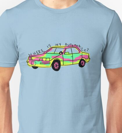 where is my automobile? Unisex T-Shirt