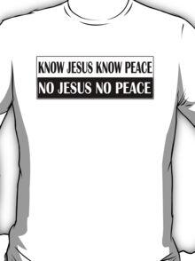 KNOW JESUS KNOW PEACE black n white T-Shirt