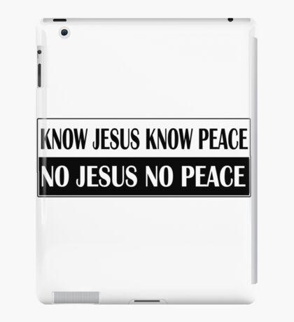 KNOW JESUS KNOW PEACE black n white iPad Case/Skin