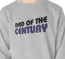 DAD of the CENTURY  Pullover