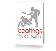 POLICE BEATINGS by Tai's Tees Greeting Card