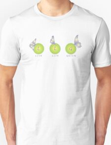Live Life Green Unisex T-Shirt