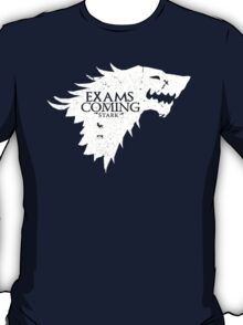 Exams are coming - White T-Shirt