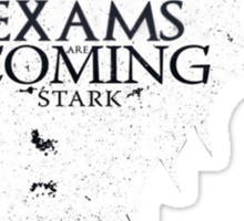 Exams are coming - White Sticker