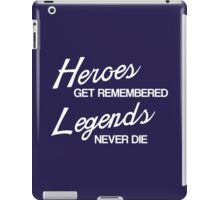 Heroes Get Remembered iPad Case/Skin