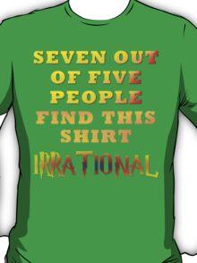 Irrationality T-Shirt