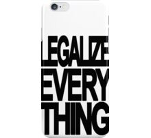 Legalize Everything iPhone Case/Skin