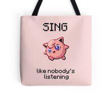 Jigglypuff #39 - SING like nobody's listening Tote Bag