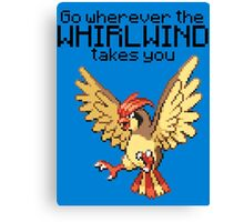 Pidgeotto #17 - Go wherever the WHIRLWIND TAKES YOU T-SHIRT Canvas Print