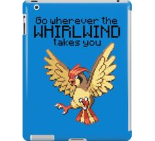 Pidgeotto #17 - Go wherever the WHIRLWIND TAKES YOU T-SHIRT iPad Case/Skin
