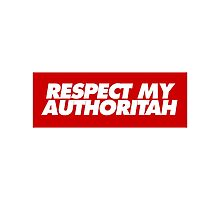Respect my authoritah by dopenation