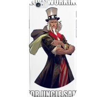 I love working for Uncle Sam iPhone Case/Skin