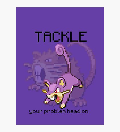 Rattata #19 - TACKLE your problems head on! Photographic Print