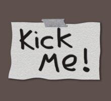 Kick me! by Gavin King