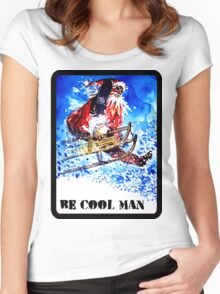 Be Cool Man Women's Fitted Scoop T-Shirt