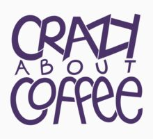 Crazy about Coffee purple T-shirt by Mariana Musa