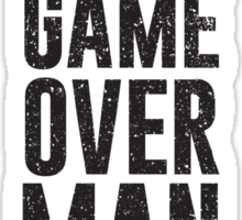 Game Over Man - Alternate Sticker