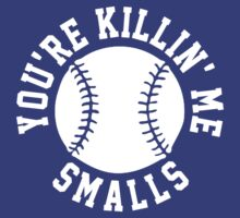 You're Killin' Me Smalls by jephrey88