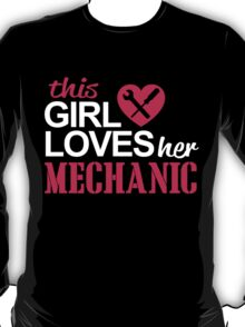 THIS GIRL LOVES HER MECHANIC T-Shirt