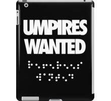Umpires Wanted iPad Case/Skin