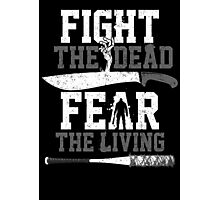 Fight The Dead-Fear The Living Photographic Print