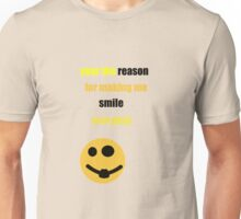 your the reason Unisex T-Shirt