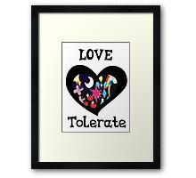 love and tolerate Framed Print