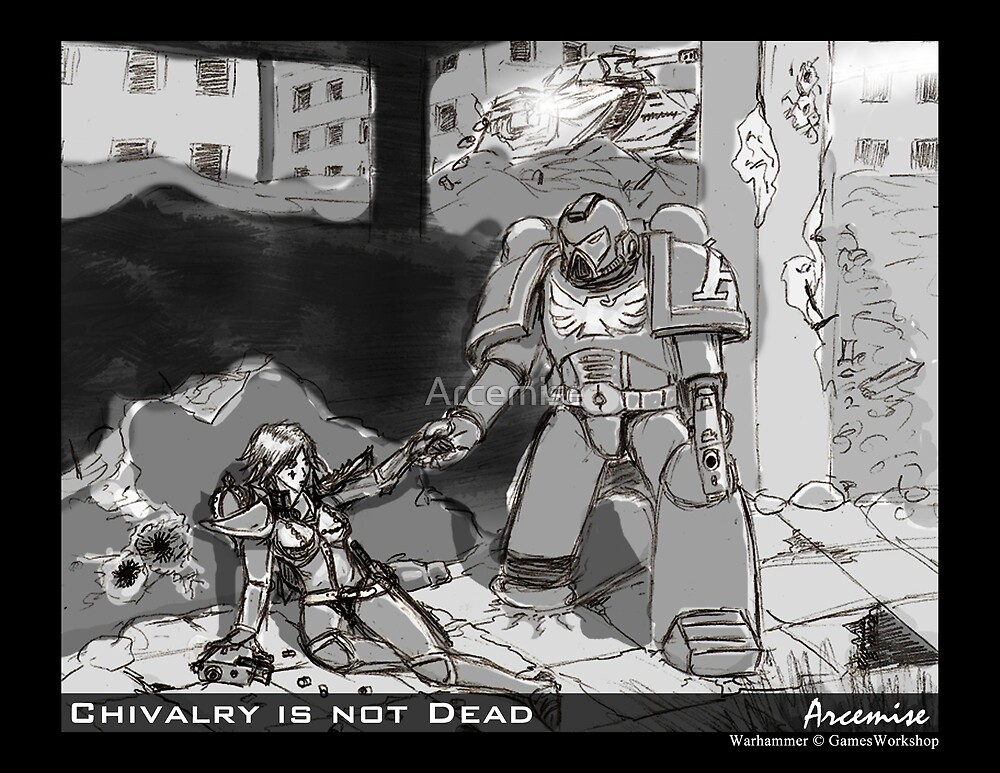 Chivalry is Not Dead by Arcemise