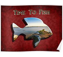 Time to Fish - Fishing Art Poster